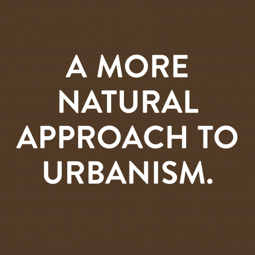 A MORE NATURAL APPROACH TO URBANISM